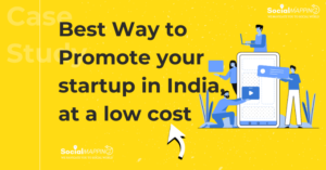 Best Way to Promote your startup in India, at a low cost